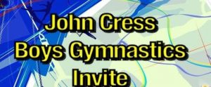 "Text reads ""John Cress Boys Gymnastics Invite"""