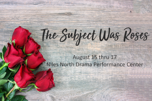 """Niles North play """"The Subject Was Roses"""" features the title on a backdrop of bouquet of roses"""