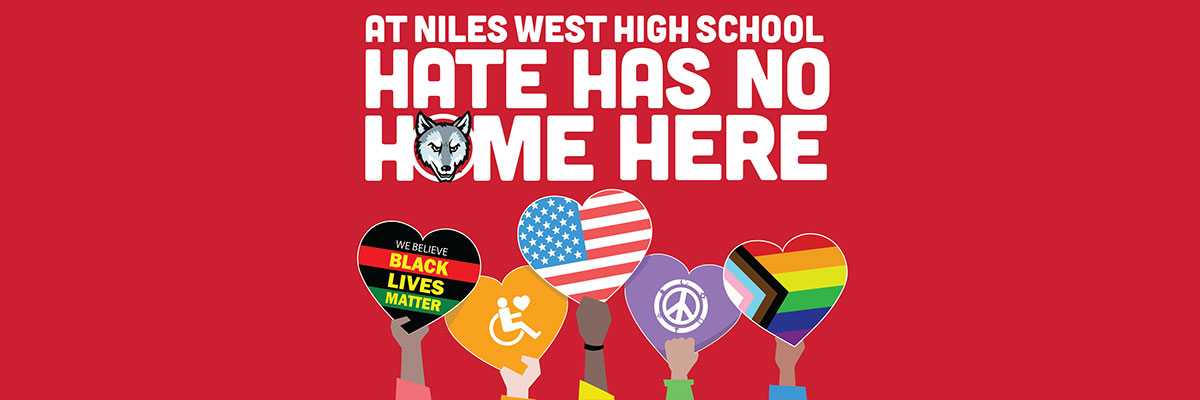 Niles West High School Hate has no Home Here